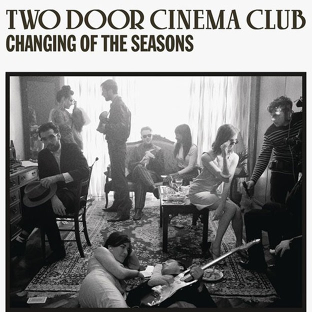 Two-Door-Cinema-Club-Changing-Of-The-Seasons (1)