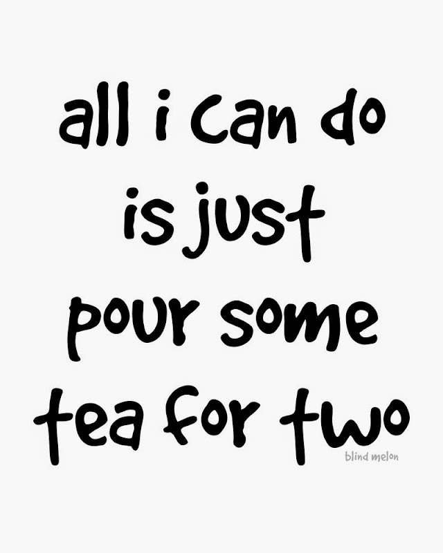 pour some tea for two