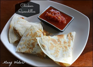 Many Waters Chicken Quesadillas