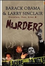 Obama homosexual history revealed by Larry Sinclaire Cocaine Sex Lies and Murder