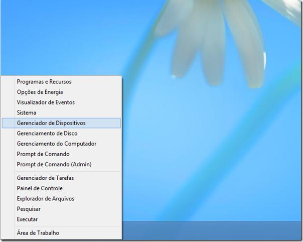 Clique com o botão direito no canto inferior esquerdo da tela, depois clique em Gerenciador de Dispositivos