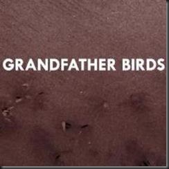 Grandfather Birds