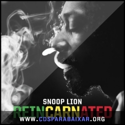 CD Snoop Lion - Reincarnated (Deluxe Edition) (2013), Cds Download, Baixar Cds, Cds Para Baixar, Cds Completos