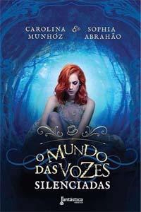 O Mundo das Vozes Silenciadas, por Carolina Munhóz