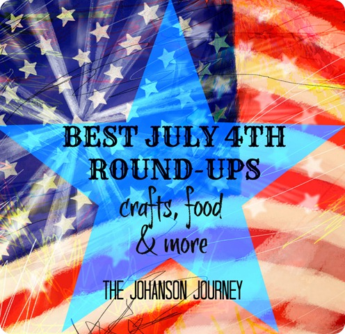 The Johanson Journey Best July 4th Round ups