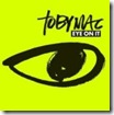 tobymac-eye-on-it