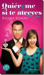 unademagiaporfavor-novela-romantica-noviembre-2013-versatil-quiereme-si-te-atreves-regina-roman-portada