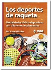Los deportes de raqueta (Modalidades lúdico-deportivas con diferentes implementos) 2014 por Rut Aznar Miralles