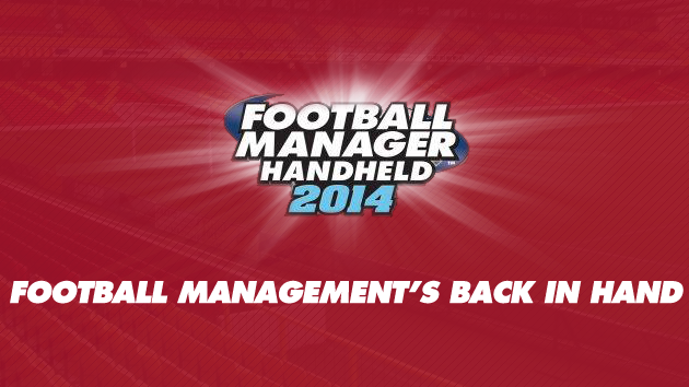 Football Manager 2014 Handheld