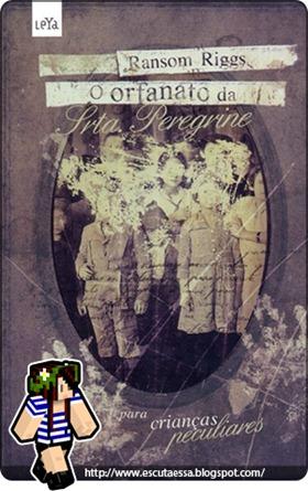Resenha - O orfanato da Srta. Peregrine para crianças peculiares