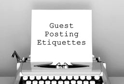 Guest Posting Etiquette