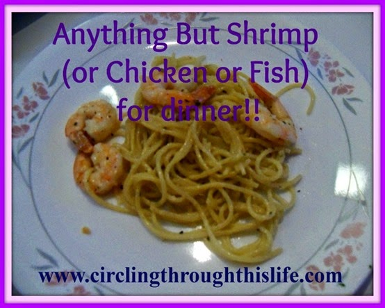 Anything but shrimp