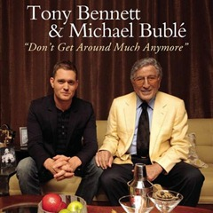 Don't Get Around Much Anymore ft. Michael Buble – Tony Bennett