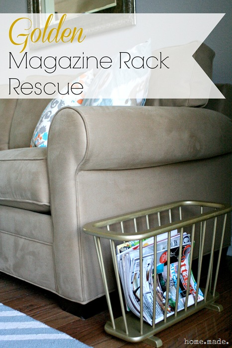 home.made. Golden Magazine Rack Rescue