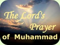 The Lord's Prayer of Muhammad