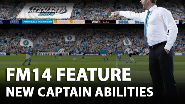 FM14 New Feature Captain Abilities