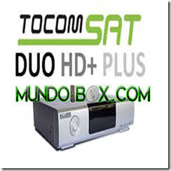 TOCOMSAT DUO HD E DUO HD  (PLUS)