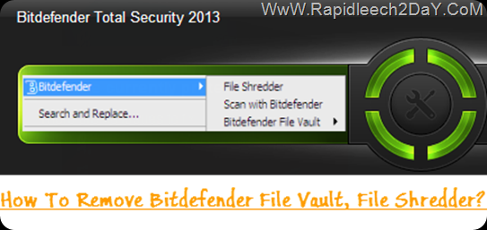 How To Remove/Disable Bitdefender File Vault, File Shredder and Safebox items under right-click or context menu ?