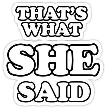 thats what she said2