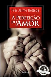 A perfeição do amor