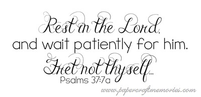 Psalm 37:7a WORDart by Karen for WAW personal use
