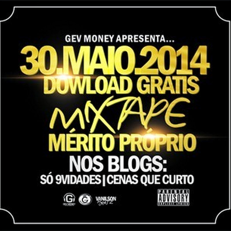 Gev Money Mixtape: Mérito Próprio (Dia 30 de Maio) (Promo Track) [Download]