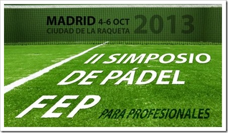 II Simposio de Pádel Federación Española de Pádel en Madrid, 4-6 Octubre de 2013.
