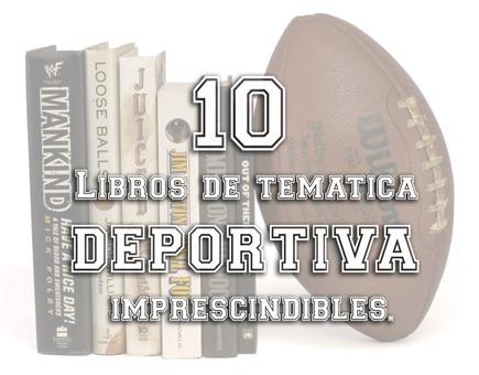 10 libros de tematica deportiva imprescindibles Planeta Padel Web 2013