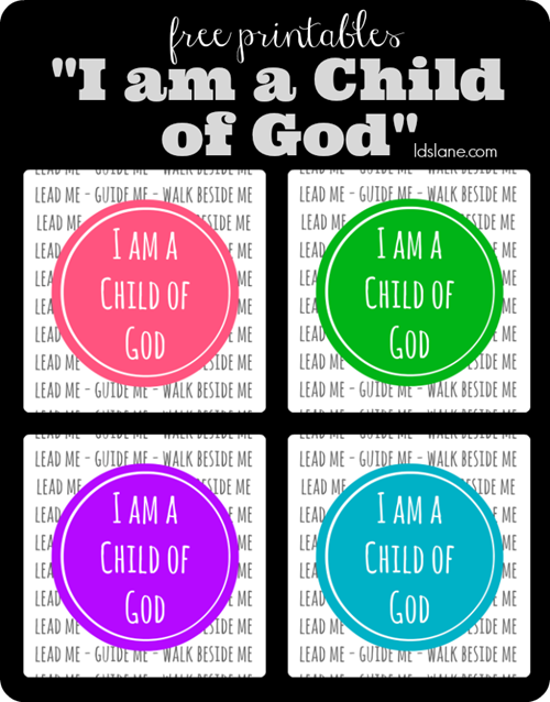 Free Printable - I am a Child of God - 4 Different Colors - LDSLane.com