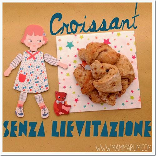 croissant senza lievitazione