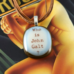 7-16-2012 Who is John Galt -