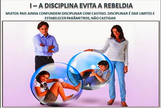 SLIDE LIÇÃO 08 - A REBELDIA DOS FILHOS - I A DISCIPLINA EVITA A REBELDIA - 1. O QUE É DISCIPLINA