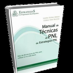 MANUAL DE TÉCNICAS DE PNL, Estrategias PNL [ Libro ] – Más de 80 técnicas de programación neurolingüística para usar en tu vida diaria