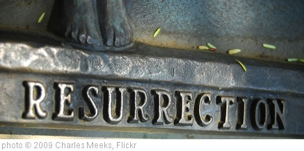 'resurrection' photo (c) 2009, Charles Meeks - license: http://creativecommons.org/licenses/by-nd/2.0/
