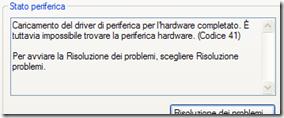 Caricamento del driver di periferica per l'hardware completato. È tuttavia impossibile trovare la periferica hardware. (Codice 41) Per avviare la Risoluzione dei problemi, scegliere Risoluzione problemi