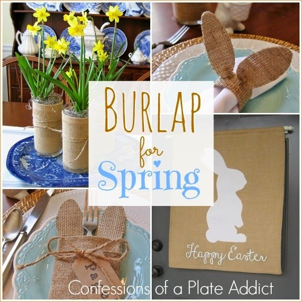 CONFESSIONS OF A PLATE ADDICT Burlap for Spring