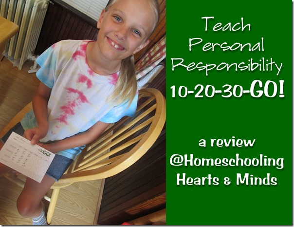 10-20-30-GO!  Teaching Personal Responsibility---review at Homeschooling Hearts & Minds