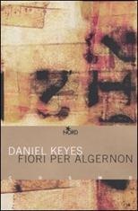 Fiori per Algernon - D. Keyes