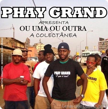 Phay Grand O Poeta - Ou Uma Ou Outra (A Colectânea) [2011]
