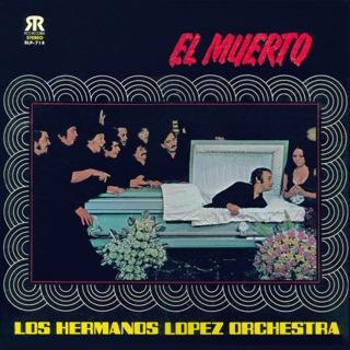 Orquesta Hermanos Lopez  El Muerto I