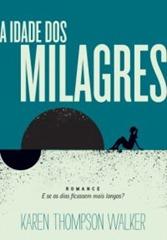 # - A idade dos milagres