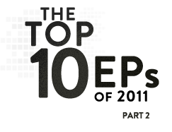 The Top 10 EPs, Part 2