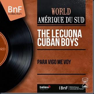The Lecuona Cuban Boys - Para Vigo Me Voy