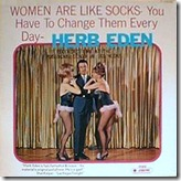 Herb Eden   Women Are Like Socks999