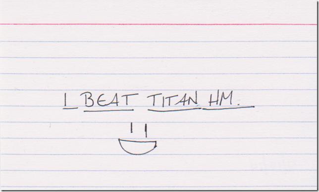 I BEAT TITAN HM. :D
