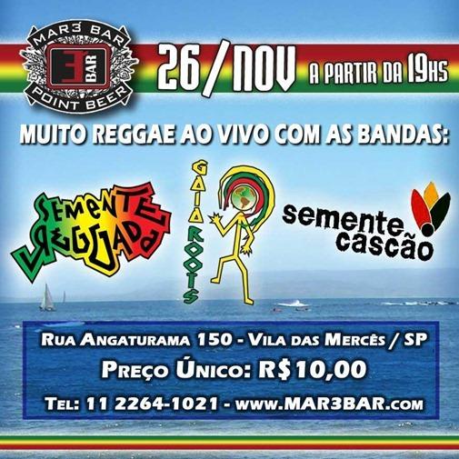 Noite do Reggae. com as bandasGaia Roots, Semente Reggada e Semente Cascão