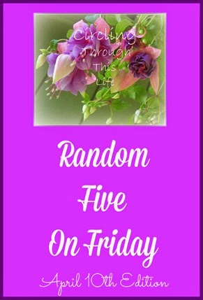 Random Five April 10th Edition at Circling Through This Life ~ It's Holy Week!