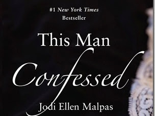 Review: This Man Confessed (This Man #3) by Jodi Ellen Malpas