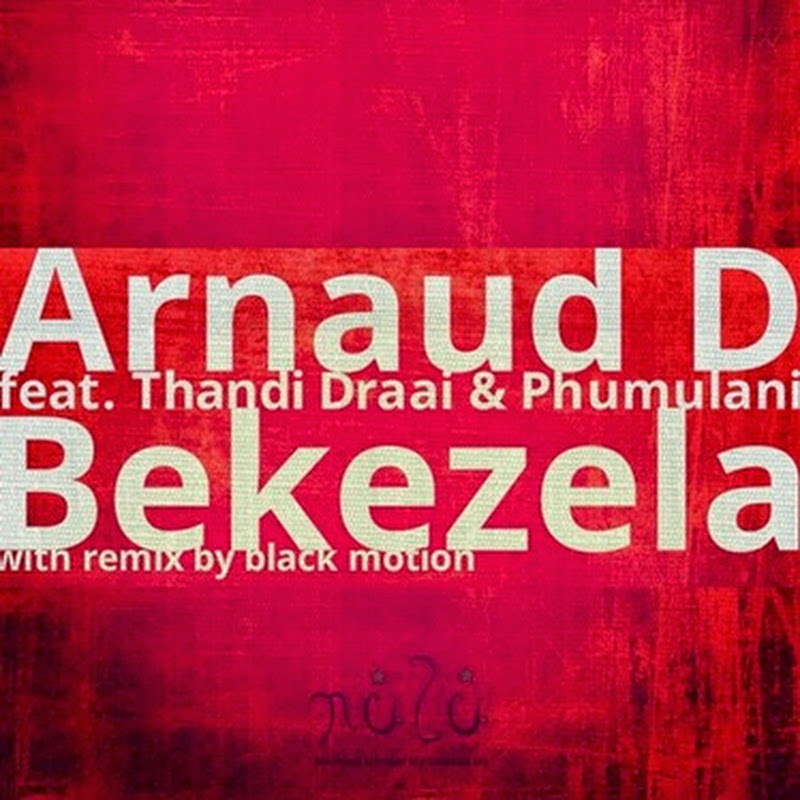 Arnaud D,Thandi Draai,Phumulani - Bekezela (Black Motion Tale Of The Monkeys Mix) [Download]