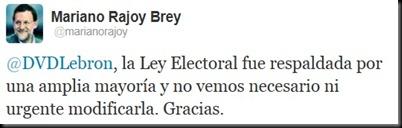 """""""La ley electoral fue respaldada por una amplia mayoría y no vemos necesario ni urgente modificarla. Gracias"""" (Mariano Rajoy)"""